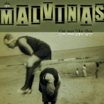 The Malvinas / I'm not like this